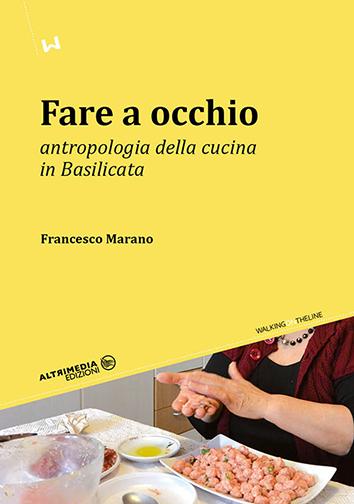 Fare a occhio. Antropologia della cucina in Basilicata